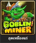 goblin miner slot