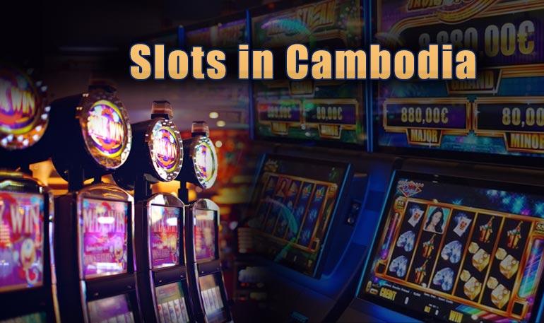 slots in cambodia